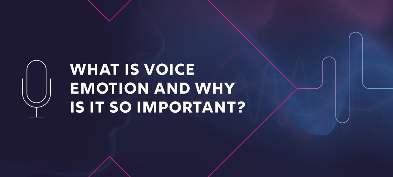 Featured Image - What is voice emotion and why is it so important?